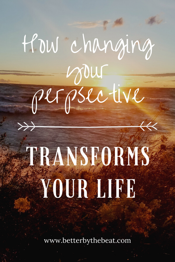 how changing your perspective transforms your life